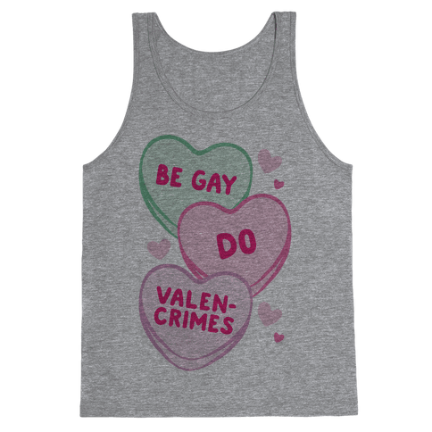 Be Gay Do Valencrimes Parody Tank Top