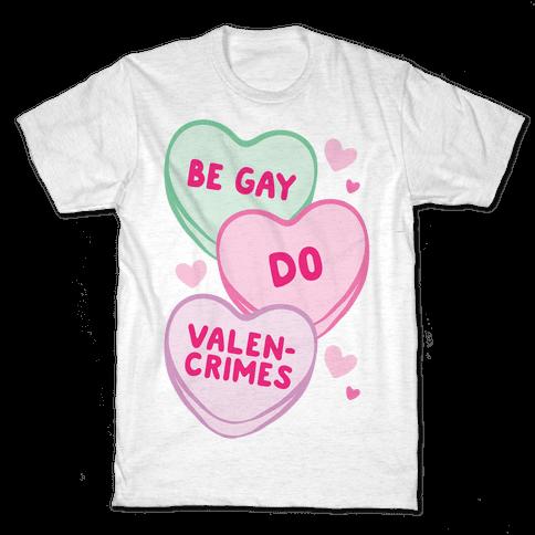 Be Gay Do Valencrimes Parody Mens/Unisex T-Shirt