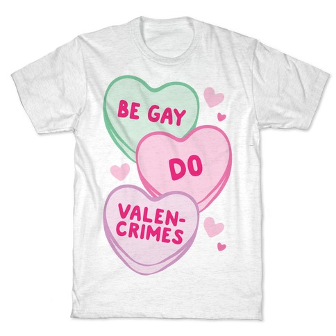 Be Gay Do Valencrimes Parody T-Shirt