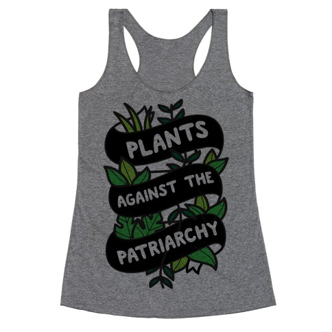 Plants Against The Patriarchy Racerback Tank Top