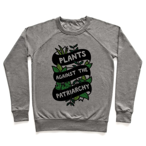 Plants Against The Patriarchy Pullover