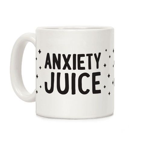 Anxiety Juice Coffee Mug