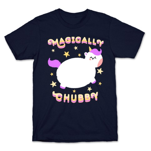 Magically Chubby T-Shirt