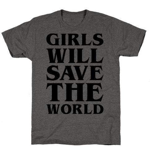 Girls Will Save The World Mens T-Shirt