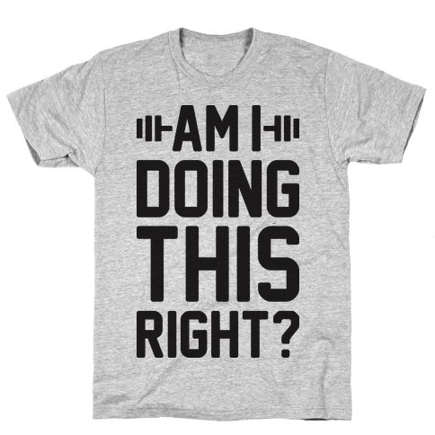 Am I Doing This Right? Mens T-Shirt