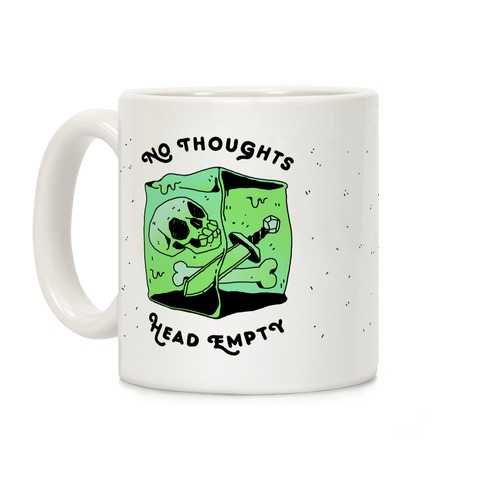 No Thoughts, Head Empty (Gelatinous Cube) Coffee Mug