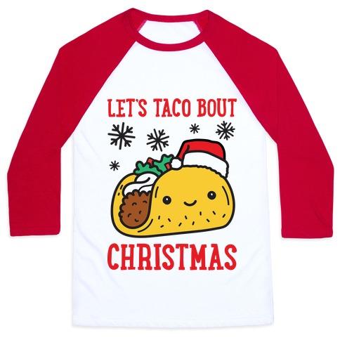 Let's Taco Bout Christmas Baseball Tee
