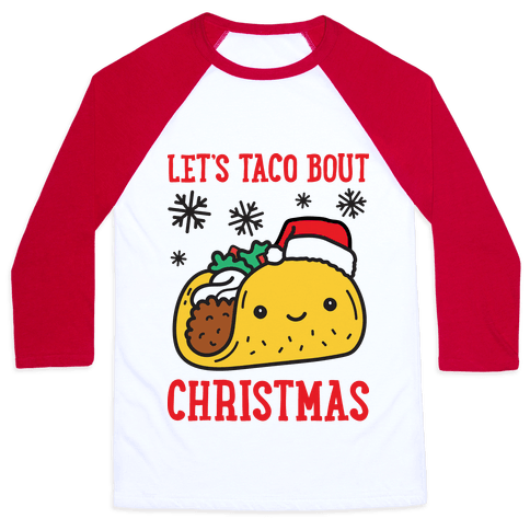 Let's Taco Bout Christmas Baseball Tee