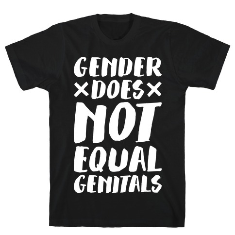Gender Does Not Equal Genitals Mens T-Shirt