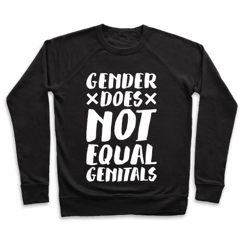 Gender Does Not Equal Genitals Pullover