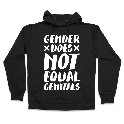 Gender Does Not Equal Genitals Hooded Sweatshirt