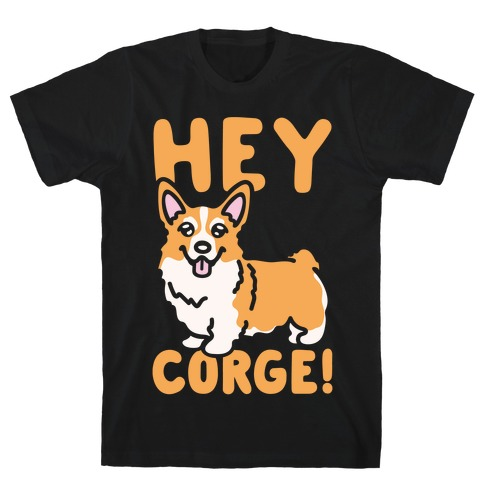 Hey Corge Corgi Pun White Print T-Shirt