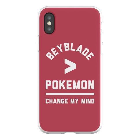 Beyblade is Better Than Pokemon Change My Mind Phone Flexi-Case