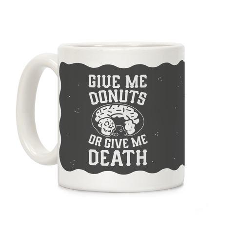 Give Me Donuts Or Give Me Death Coffee Mug