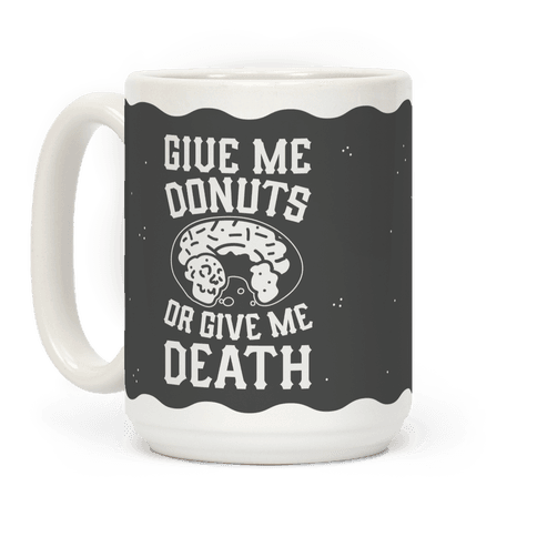 Give Me Donuts Or Give Me Death Coffee Mug