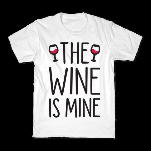 The Wine Is Mine Kids T-Shirt