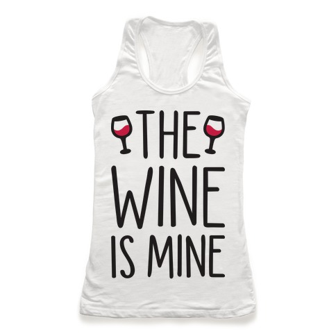 The Wine Is Mine Racerback Tank Top