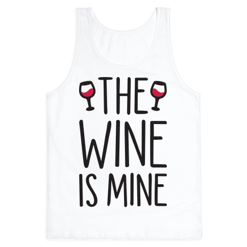 The Wine Is Mine Tank Top
