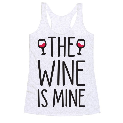 The Wine Is Mine Racerback Tank Top