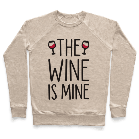 The Wine Is Mine Pullover