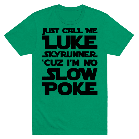Just Call Me Luke Skyrunner Parody  Mens T-Shirt
