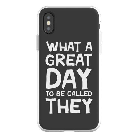 What A Great Day To Be Called They Phone Flexi-Case
