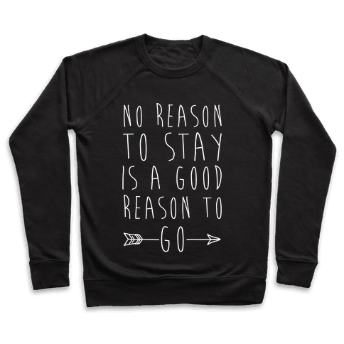 No Reason To Stay Is A Good Reason To Go White Print Pullover