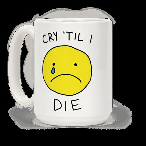 Cry 'Til I Die