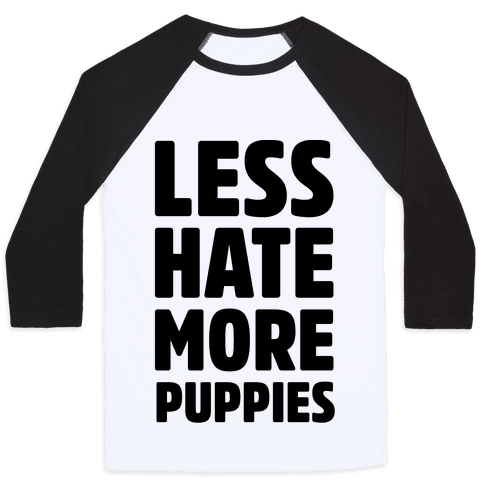 Less Hate More Puppies Baseball Tee