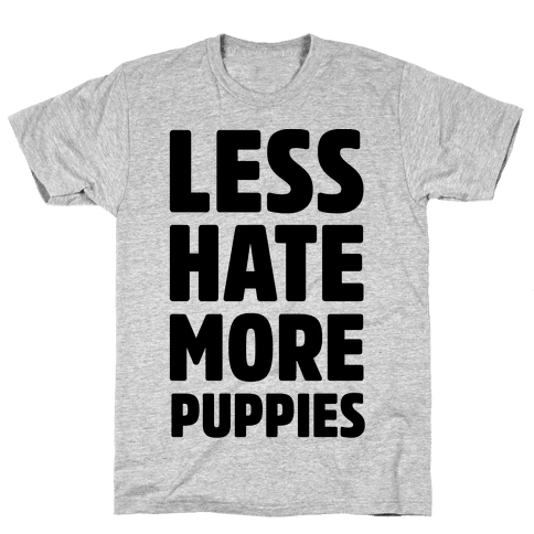 Less Hate More Puppies Mens T-Shirt