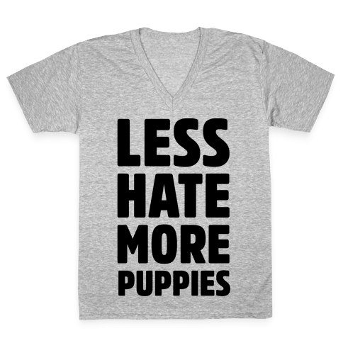 Less Hate More Puppies V-Neck Tee Shirt