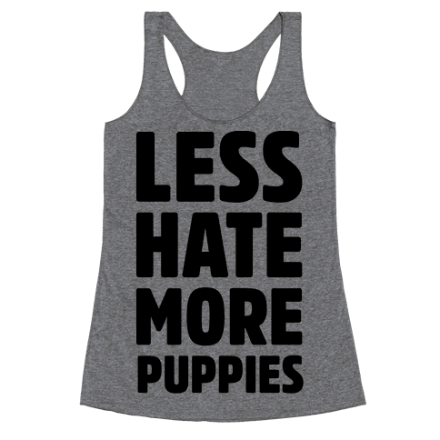 Less Hate More Puppies Racerback Tank Top