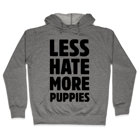 Less Hate More Puppies Hooded Sweatshirt