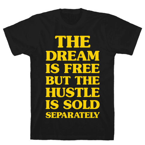 The Hustle Is Sold Separately Mens T-Shirt