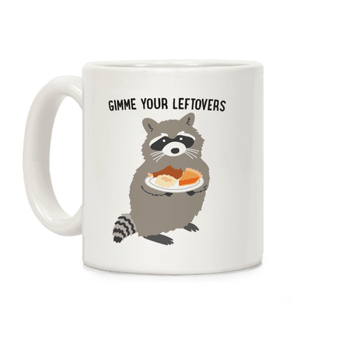 Gimme Your Leftovers Raccoon Coffee Mug