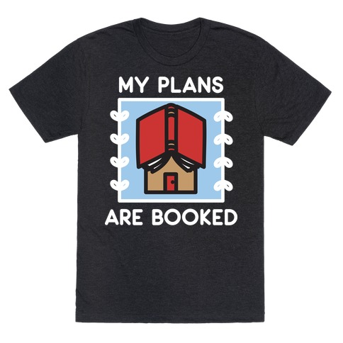 My Plans Are Booked T-Shirt