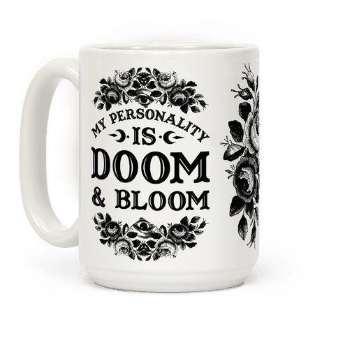 My Personality is Bloom and Gloom Coffee Mug