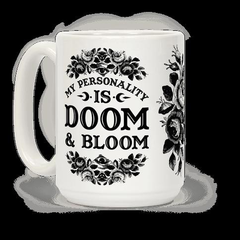 My Personality is Bloom and Gloom Coffee Mug