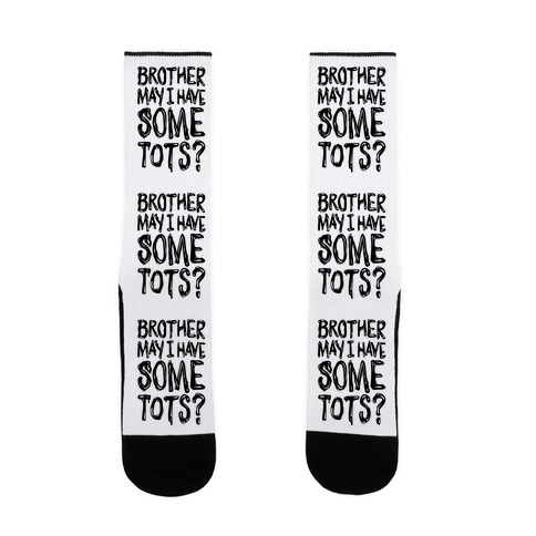 Brother May I Have Some Tots Venom Parody Sock