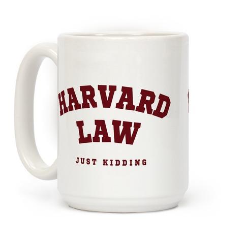 Harvard Law (Just Kidding) Coffee Mug