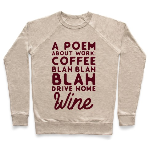 A Poem About Work Coffee Blah Drive Home Wine Pullover
