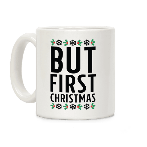 But First Christmas Coffee Mug