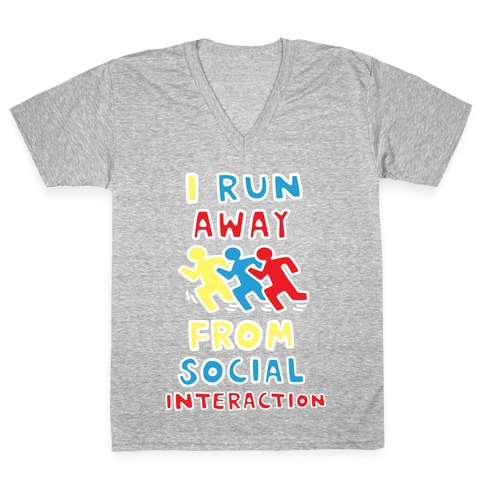 I Run Away From Social Interaction V-Neck Tee Shirt