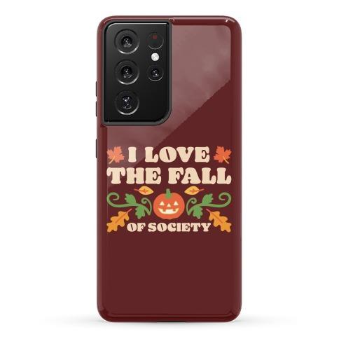 I Love The Fall Of Society Phone Case