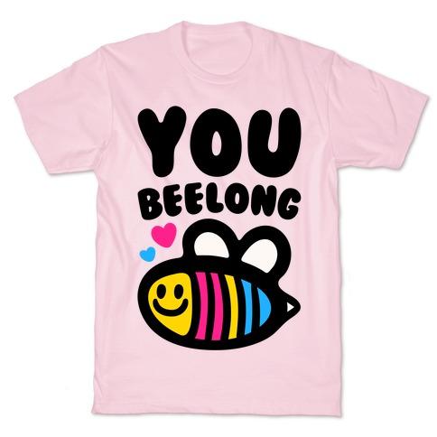 You Beelong Pansexual T-Shirt