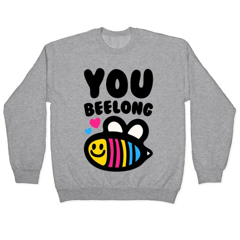 You Beelong Pansexual Pullover