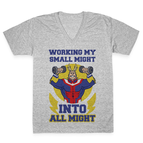 Working My Small Might Into All Might - My Hero Academia V-Neck Tee Shirt