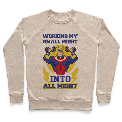 Working My Small Might Into All Might - My Hero Academia Pullover