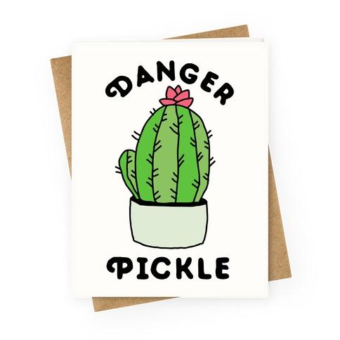 Danger Pickle Greeting Card