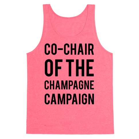 Co-Chair Of The Champagne Campaign  Tank Top